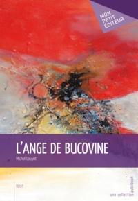 Michel Louyot - L'ange de Bucovine.