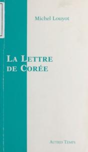Michel Louyot - La lettre de Corée.