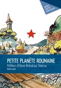 Michel Louyot - Petite planète roumaine.