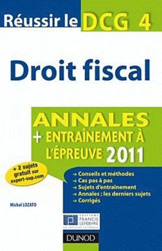 Michel Lozato - Réussir le DCG 4 Droit fiscal - Annales, entraînement à l'épreuve.