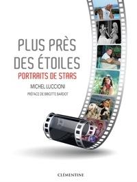 Michel Luccioni - Plus près des étoiles - Portraits de stars.