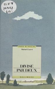 Michel Lucet - Divisé par deux.