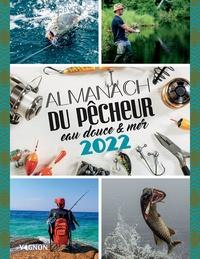 Michel Luchesi - Almanach du pêcheur eau douce & mer.