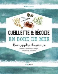 Openwetlab.it Cueillette & récolte en bord de mer - Reconnaître et cuisiner plantes, algues, coquillages, crustacés, poissons Image