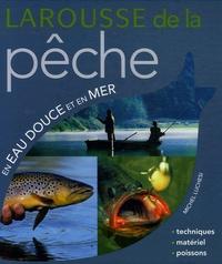 Michel Luchesi - Larousse de la pêche en eau douce et en mer.