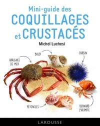 Michel Luchesi - Le mini-guide des coquillages et crustacés.
