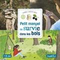 Michel Luchesi et Anne-Sophie Lanquetin - Petit manuel de survie dans les bois.