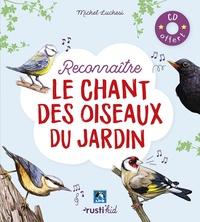 Michel Luchesi - Reconnaître le chant des oiseaux du jardin. 1 CD audio