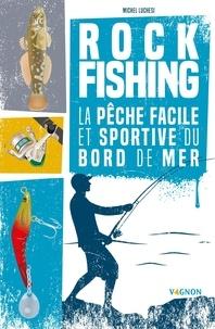 Livres audio gratuits pour téléphones mobiles télécharger Rock fishing  - La pêche facile et sportive du bord de mer in French