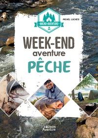 Michel Luchesi - Week-end aventure - Pêche.