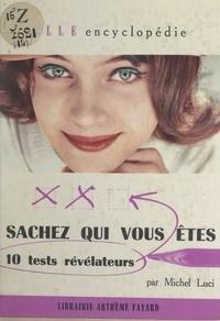 Michel Luci et Miriam Cendrars - Sachez qui vous êtes - 10 tests révélateurs.