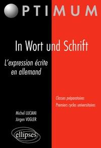 Michel Luciani et Jürgen Vogler - In Wort und Schrift - L'expression écrite en allemand.