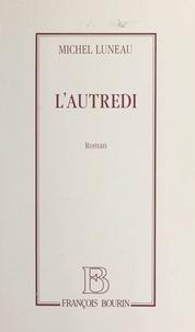 Michel Luneau - L'Autredi.