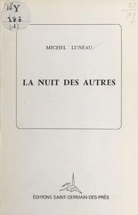 Michel Luneau - La nuit des autres.