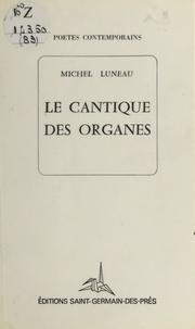 Michel Luneau - Le cantique des organes.