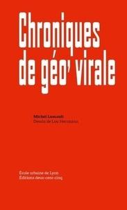 Michel Lussault et Lou Herrmann - Chroniques de géo' virale.