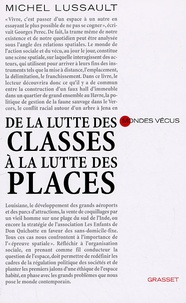 Michel Lussault - De la lutte des classes à la lutte des places.