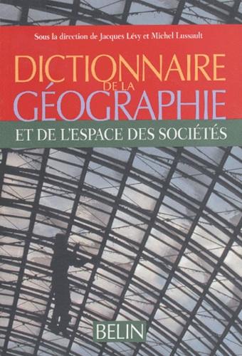 Michel Lussault et  Collectif - Dictionnaire de la géographie.