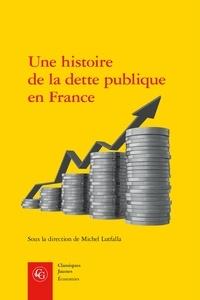 Une histoire de la dette publique en France - Michel Lutfalla |