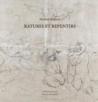 Michel Madore - Ratures et repentirs.