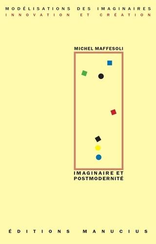 Michel Maffesoli - Imaginaire et Postmodernité.