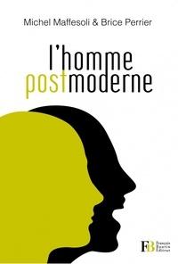 Michel Maffesoli et Brice Perrier - L'homme postmoderne.