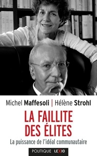 Michel Maffesoli et Hélène Strohl - La faillite des élites - La puissance de l'idéal communautaire.