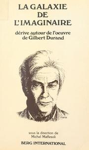 Michel Maffesoli - La galaxie de l'imaginaire : dérive autour de l'œuvre de Gilbert Durand.