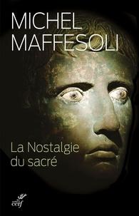 Michel Maffesoli - La nostalgie du sacré - Le retour du religieux dans les sociétés postmodernes.