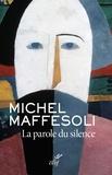 Michel Maffesoli - La parole du silence.