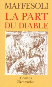Michel Maffesoli - La part du Diable - Précis de subversion postmoderne.