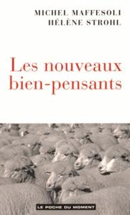 Michel Maffesoli et Hélène Strohl - Les nouveaux bien-pensants.