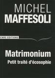Michel Maffesoli - Matrimonium - Petit traité d'écosophie.