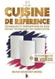 Michel Maincent-Morel - La cuisine de référence - Techniques et préparations de base, fiches techniques de fabrication.