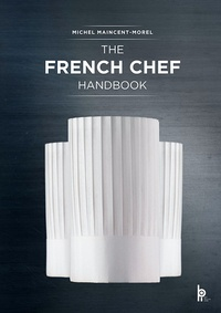 The French Chef Handbook - Michel Maincent-Morel |