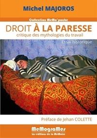 Michel Majoros - Droit à la paresse - Critique des mythologies du travail.