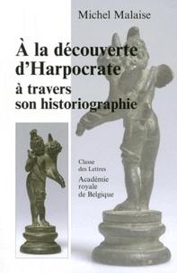 Michel Malaise - A la découverte d'Harpocrate à travers son historiographie - Tome LVII.