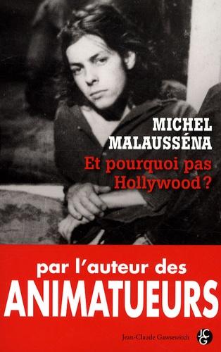 Michel Malausséna - Et pourquoi pas Hollywood ?.