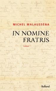 Michel Malausséna - In nomine fratris.