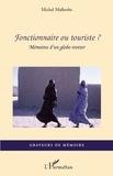 Michel Malherbe - Graveurs de Mémoire  : Fonctionnaire ou touriste? - Mémoires d'un globe-trotter.