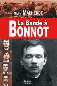 La Bande à Bonnot. Michel Malherbe - Decitre - 9782812907258 - Livre 43691410471