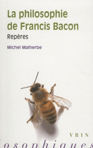 Michel Malherbe - La philosophie de Francis Bacon - Repères.