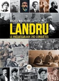 Michel Malherbe - Landru - Le prédateur aux 283 conquêtes.