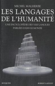 Michel Malherbe - Les langages de l'humanité - Une encyclopédie des 3000 langues parlées dans le monde.