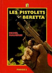 Michel Malherbe - Les pistolets Beretta.