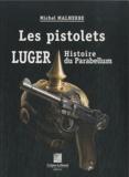Michel Malherbe - Les pistolets Luger - Histoire du Parabellum.