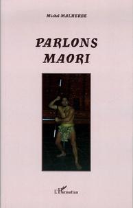 Michel Malherbe - Parlons maori.