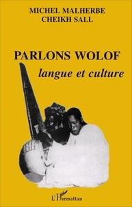 Parlons wolof- Langue et culture - Michel Malherbe pdf epub