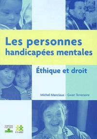 Michel Manciaux et Gwen Terrenoire - Les personnes handicapées mentales - Ethique et droit.