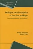 Michel Mangenot et Robert Polet - Dialogue social européen et fonction publique - Une européanisation sans les Etats ?.